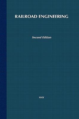 Railroad Engineering By Hay, William Walter